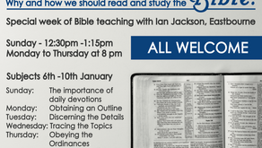 Why and how we should read and study the Bible?  Sunday 6th - Thursday 10th Jan 2019