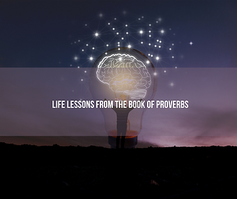 Life lessons from the book of Proverbs