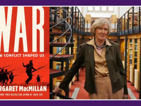 """Margaret MacMillan, author of """"War: How Conflict Shaped Us"""""""