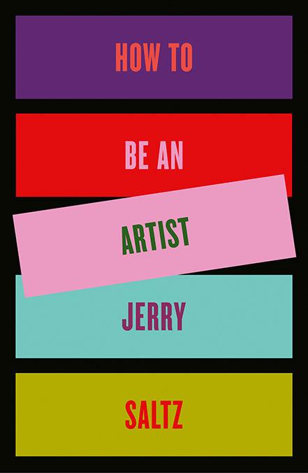 Jerry Saltz, How to Be an Artist