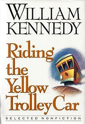 "William Kennedy's ""Riding the Yellow Trolley Car"""