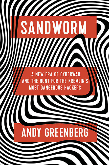 Andy Greenberg, Sandworm