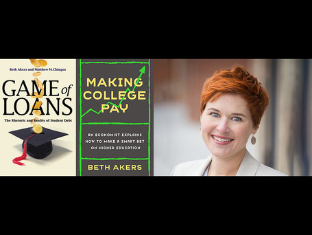 """Beth Akers: """"Making College Pay: An Economist Explains How to Make a Smart Bet on Higher Education"""""""