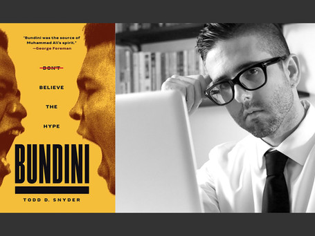 """Todd Snyder, author of """"Bundini: Don't Believe the Hype"""""""