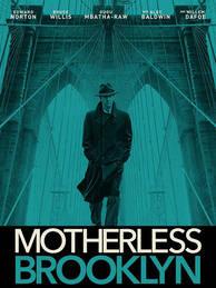 """Motherless Brooklyn"" -- Friday, February 21"
