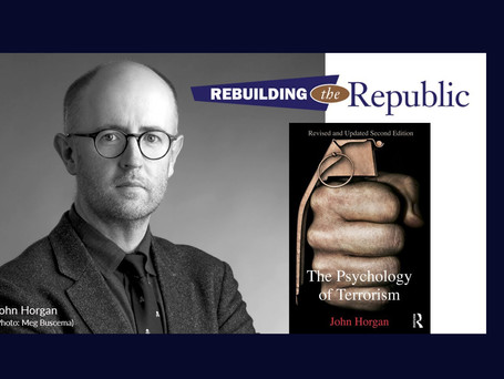 "Rebuilding the Republic: ""The Psychology of Terrorists"""