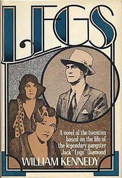 First edition cover of Legs by William Kennedy, published in 1975.  It is the first book in Kennedy's Albany Cycle.