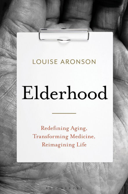 Louise Aronson book Elderhood