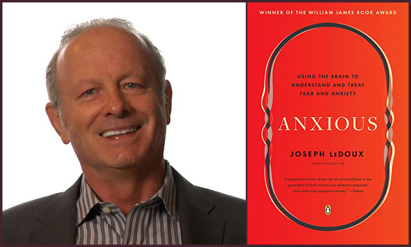 "Joseph LeDoux, authof of ""Anxious"""