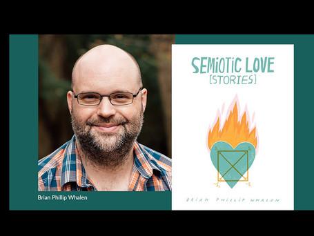 Brian Phillip Whalen, author of Semiotic Love [Stories]