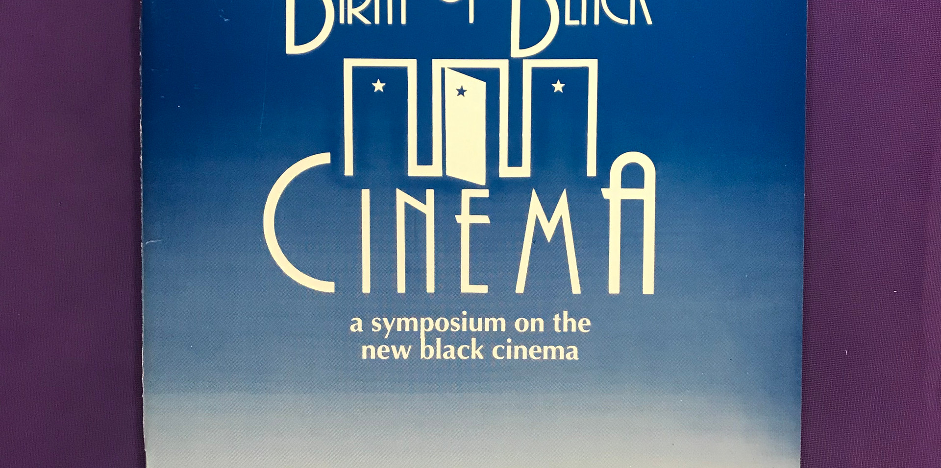 """Program of the """"The Birth of Black Cinema"""" three-day symposium held at the NYS Writers Institute in November 1988. Sponsored by Toni Morrison, the event featured filmmakers and critics including Toni Cade Bambara, St. Clair Bourne, Haile Gerima, Spike Lee, James Snead and Hortense Spillers."""