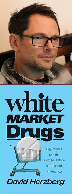 David Herzberg, autbor of White Market Drugs