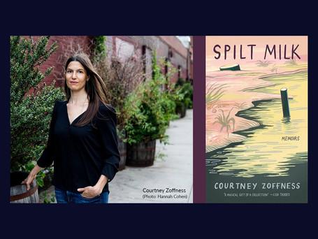 Video conversation with Courtney Zoffness, author of Spilt Milk