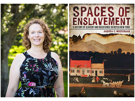 """EVENT: Andrea C. Mosterman, author of """"Spaces of Enslavement"""" on Monday, October 25"""