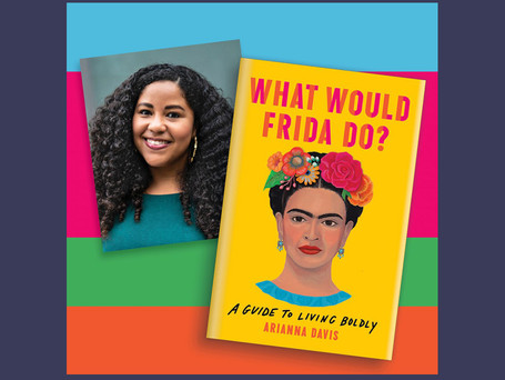 Arianna Davis, author of What Would Frida Do?: A Guide to Living Boldly