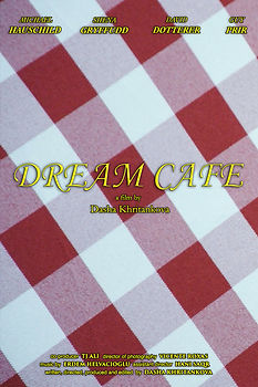 Dream Café  Director: Dasha Khritankova  Comedic Short Film