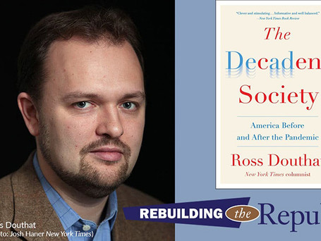 Rebuilding the Republic: New York Times op/ed conservative commentator Ross Douthat