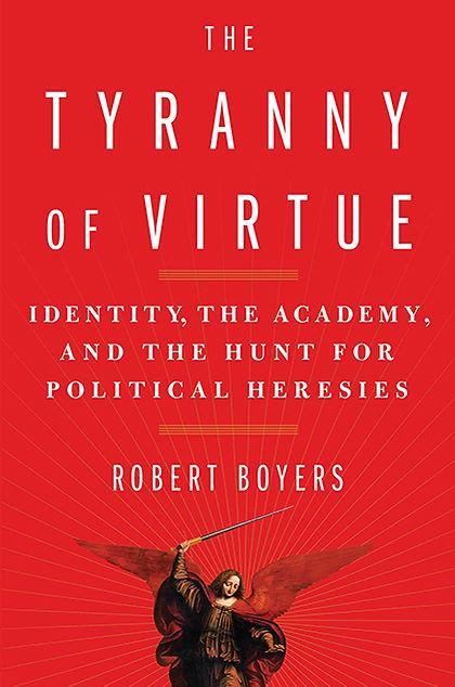 Robert Boyers, Tyranny of Virtue421.jpg