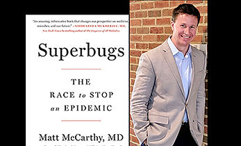 "Dr. Matt McCarthy, author of ""Superbugs"""