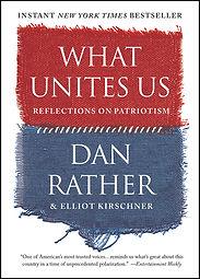 Dan Rather What Unites Us