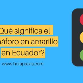 #Ecuador: ¿Qué significa el semáforo en amarillo?