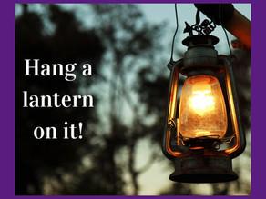 """""""Hang a Lantern on It"""""""