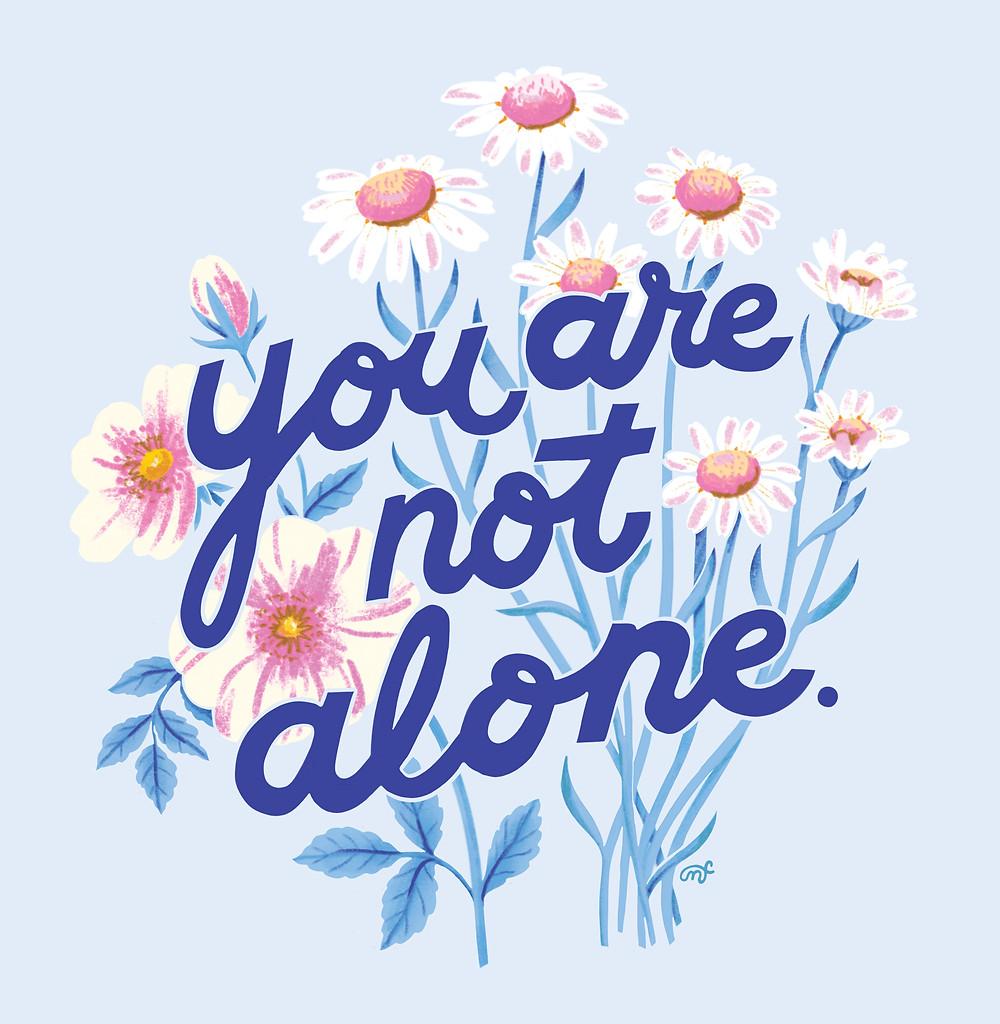 You Are Not Alone - original artwork by Maria Filar