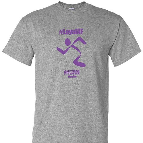 #LoyalAF T-Shirt