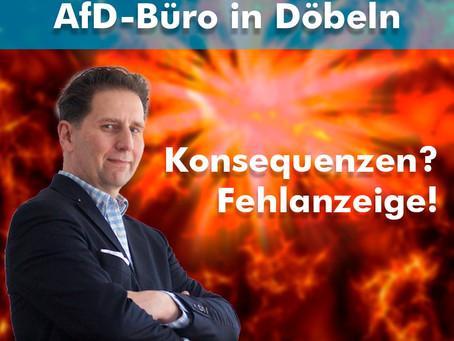 Bombenanschlag auf AfD-Büro in Döbeln: Konsequenzen? Fehlanzeige!