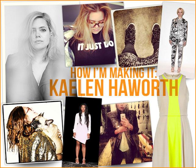 How I'm Making It: Kaelen Haworth