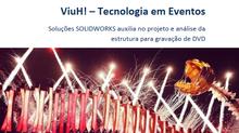Uso do SOLIDWORKS no DVD Viva de Luan Santana