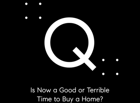 Is Now a Good or Terrible Time to Buy a Home?