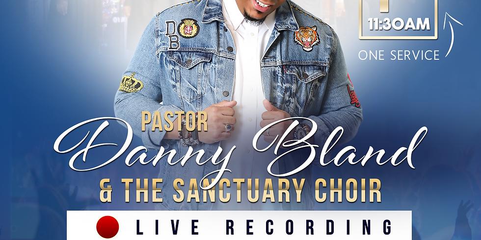 Pastor Danny Bland & The Sanctuary Choir Live Recording