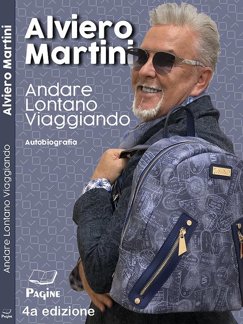 Autobiografia Andare Lontano Viaggiando by Alviero Martini