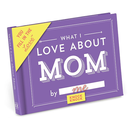 What I Love about Mom Fill in the Love Gift Book