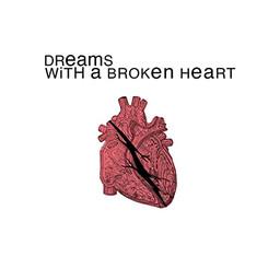 Dreams With A Broken Heart