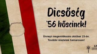 Okt. 23. Dicsőség '56 hőseinek!