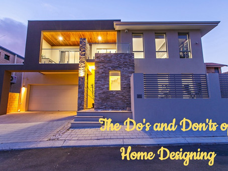 Designing Your Home: 3 Simple Do's and Dont's