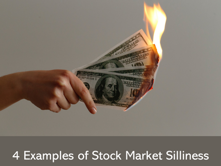 3 Examples of Stock Market Silliness
