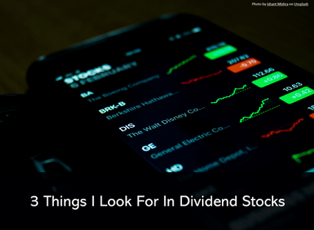 3 Things I Look For In Dividend Stocks