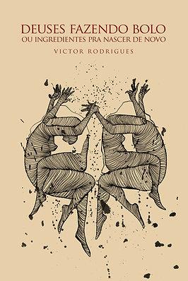 Deuses fazendo bolo ou ingredientes pra nascer de novo :: Victor Rodrigues