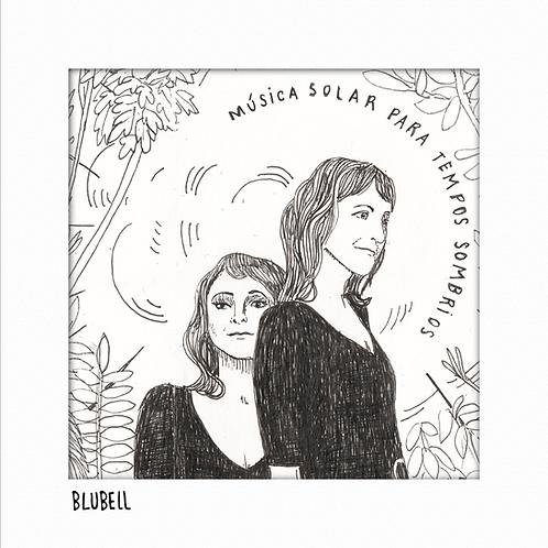 Música solar para tempos sombrios :: Blubell