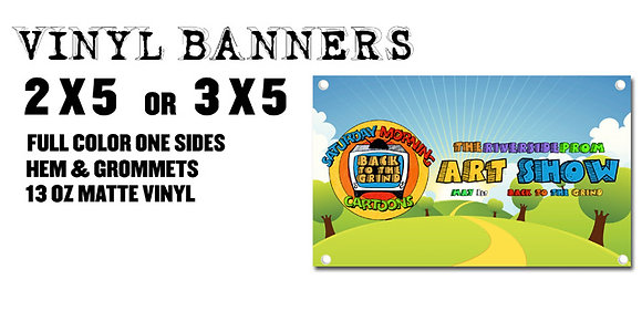 VINYL BANNERS Starting at $35