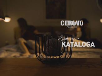 CEROVO - Život kao iz kataloga