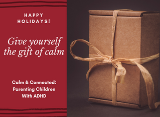 Are ADHD Distractions Abounding This Holiday Season? Being 'Present' With Your Family Is the