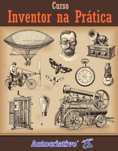 Curso de Inventor na Prática - Versão Playlist - 20 Aulas