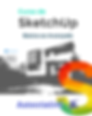 Curso de SketchUp 2019 / 2020 Do Básico ao Avançado