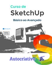 Curso de SketchUp - Do Básico ao Avançado Versão 2019 / 2020