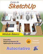 Curso de SketchUp - Módulo Básico - Autocriativo