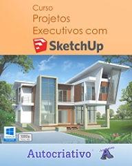 Curso de SketchUp = R$ 115,00 Com + R$ 5,00 você leva o Curso de Projetos Executivos!